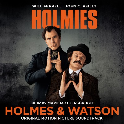 OST -  HOLMES & WATSON (MUSIC BY MARK MOTHERSBAUGH)