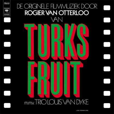 OST -  TURKS FRUIT (MUSIC BY ROGIER VAN OTTERLOO)