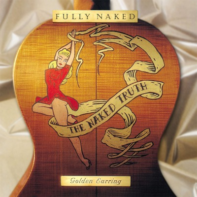 GOLDEN EARRING - FULLY NAKED