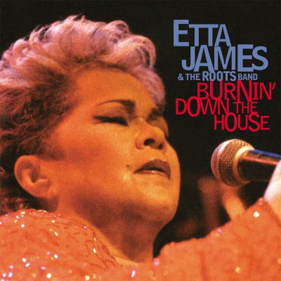 ETTA JAMES - BURNIN' DOWN THE HOUSE