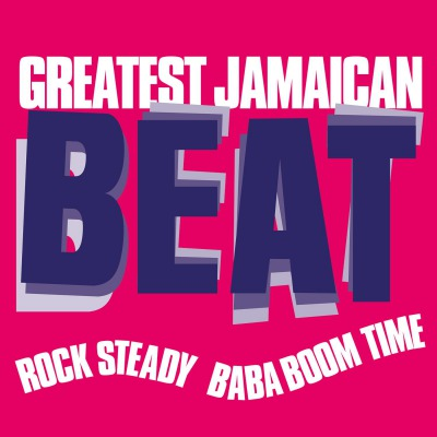 VARIOUS ARTISTS - GREATEST JAMAICAN BEAT (ROCK STEADY BABA BOOM TIME)