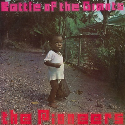 THE PIONEERS - BATTLE OF THE GIANTS