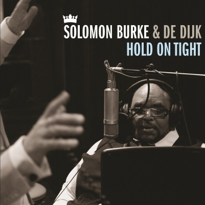 SOLOMON BURKE  & DE DIJK - HOLD ON TIGHT