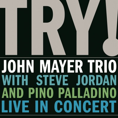 JOHN MAYER TRIO - TRY! LIVE IN CONCERT