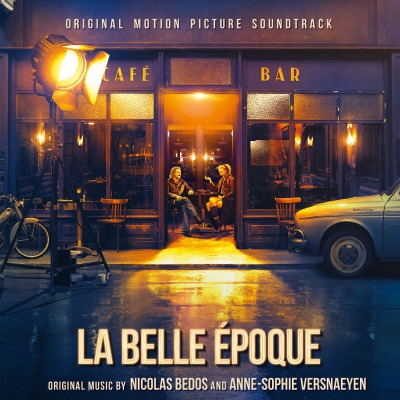 OST -  LA BELLE ÉPOQUE (NICOLAS BEDOS AND ANNE-SOPHIE VERSNAEYEN + VARIOUS ARTISTS)