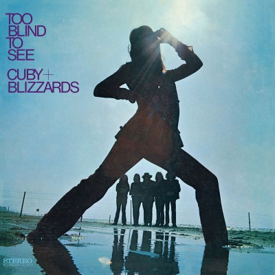 CUBY + BLIZZARDS - TOO BLIND TO SEE
