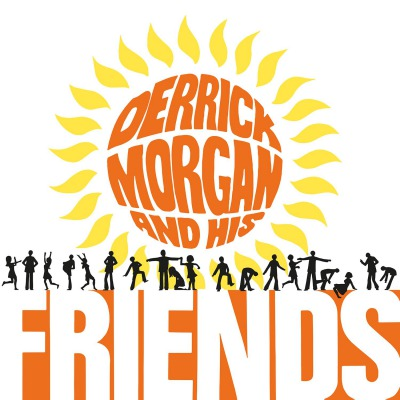 DERRICK MORGAN - DERRICK MORGAN & HIS FRIENDS