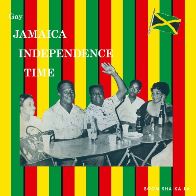 VARIOUS ARTISTS - GAY JAMAICA INDEPENDENCE TIME (BOOM SHA-KA-LA)