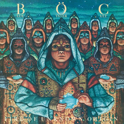 BLUE ÖYSTER CULT - FIRE OF UNKOWN ORIGIN