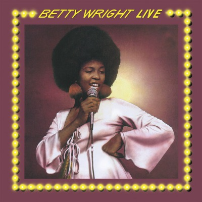 BETTY WRIGHT - BETTY WRIGHT LIVE =EXPANDED=