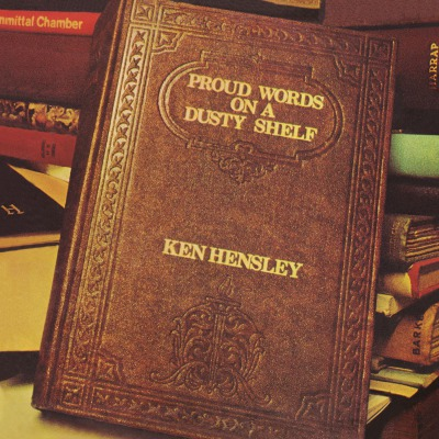KEN HENSLEY - PROUD WORDS ON A DUSTY SHELF