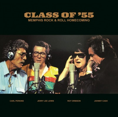 ORBISON/CASH/LEWIS/PERKINS - CLASS OF '55 MEMPHIS ROCK & ROLL HOMECOMING