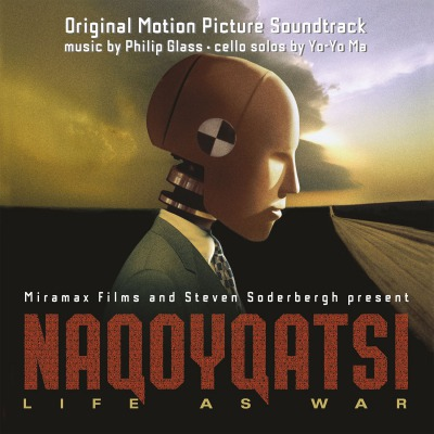 PHILIP GLASS (FEATURING YO-YO MA) - NAQOYQATSI-LIFE AS WAR