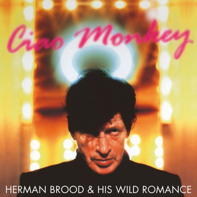 HERMAN BROOD & HIS WILD ROMANCE - CIAO MONKEY