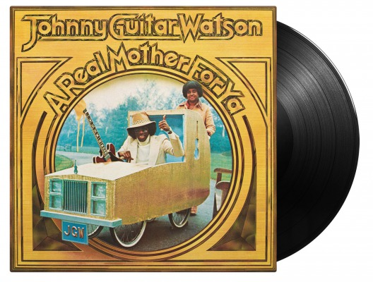 JOHNNY -GUITAR- WATSON - A REAL MOTHER FOR YA