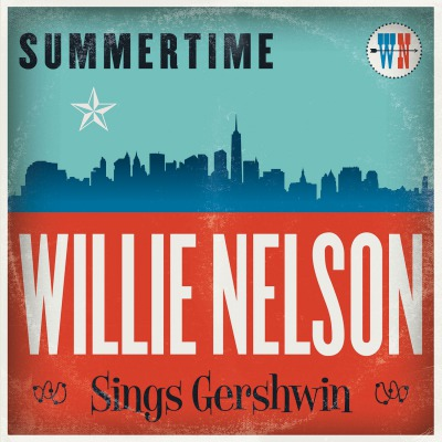 WILLIE NELSON - SUMMERTIME WILLIE NELSON SINGS GERSHWIN