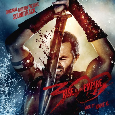 ORIGINAL SOUNDTRACK - 300: RISE OF AN EMPIRE =MUSIC BY JUNKIE XL=