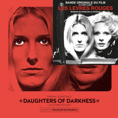 ORIGINAL SOUNDTRACK - DAUGHTERS OF DARKNESS =MUSIC BY FRANCOIS DE ROUBAIX=