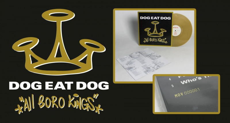 WIN THE NUMBER #1 OF THE GOLDEN LIMITED EDITION OF DOG EAT DOG - ALL BORO KINGS