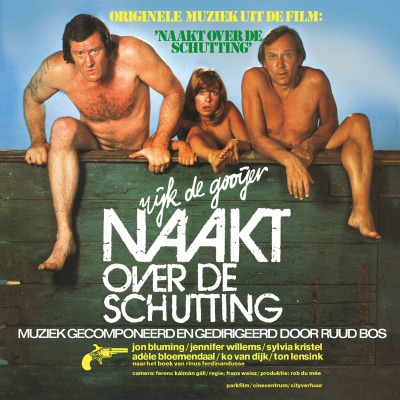 ORIGINAL SOUNDTRACK (RUUD BOS) - NAAKT OVER DE SCHUTTING (NAKED OVER THE FENCE)