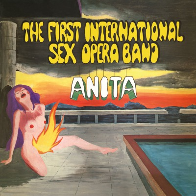 THE FIRST INTERNATIONAL SEX OPERA BAND - ANITA