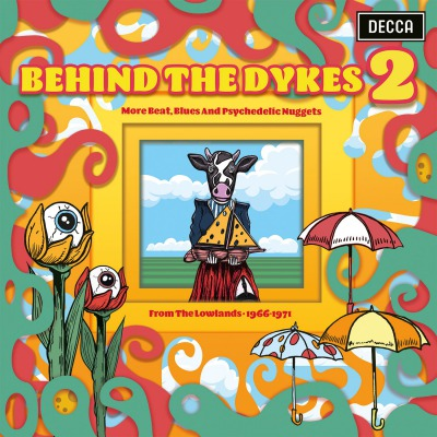 VARIOUS ARTISTS - BEHIND THE DYKES 2 - MORE BEATS, BLUES AND PSYCHEDELIC NUGGETS FROM THE LOWLANDS 1966 - 1971