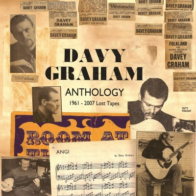 DAVY GRAHAM - ANTHOLOGY: 1961-2007 LOST TAPES